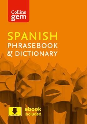 Collins Spanish Phrasebook and Dictionary Gem Edition: Essential phrases and words in a mini, travel