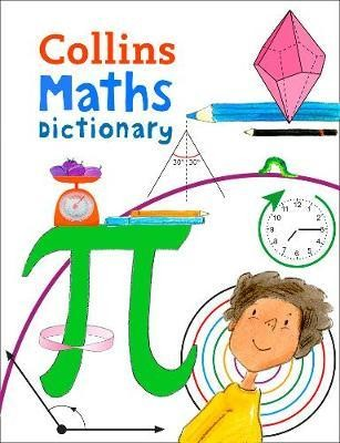 Collins Maths Dictionary: Illustrated learning support for age 7+ (Collins Primary Dictionaries)