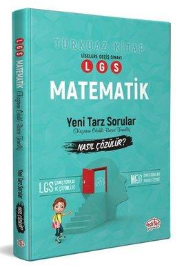 LGS Matematik Yeni Tarz Sorular Nasıl Çözülür?-Turkuaz Kitap