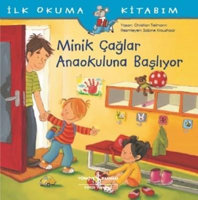 İlk Okuma Kitabım-Minik Çağlar Anaokuluna Başlıyor