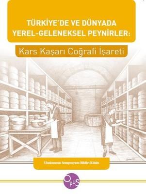 Türkiye'de ve Dünyada Yerel-Geleneksel Peynirler: Kars Kaşarı Coğrafi İşareti
