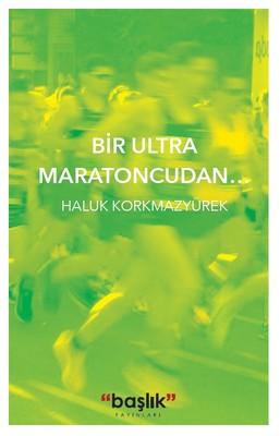 Bir Ultra Maratoncudan..