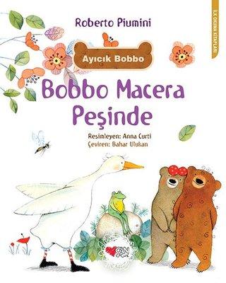Bobbo Macera Peşinde-İlk Okuma Kitapları