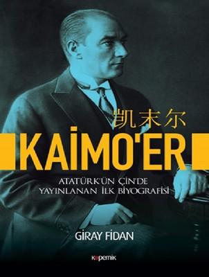 Kaimo'er-Atatürk'ün Çin'de Yayınlanan İlk Biyografisi