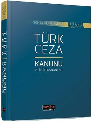 Son Değişikliklerle Türk Ceza Kanunu ve İlgili Kanunlar