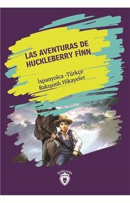 Las Aventuras De Huckleberry Finn-İspanyolca Türkçe Bakışımlı Hikayeler