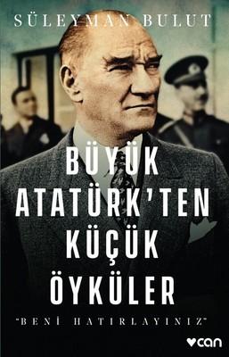 Büyük Atatürk'ten Küçük Öyküler