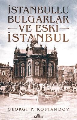 İstanbullu Bulgarlar ve Eski İstanbul