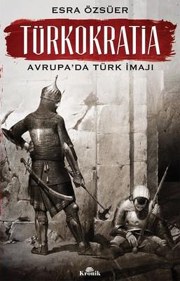 Türkokratia-Avrupa'da Türk İmajı