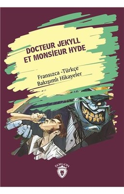 Docteur Jekyll Et Monsieur Hyde-İspanyolca Türkçe Bakışımlı Hikayeler