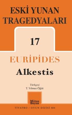 Eski Yunan Tragedyaları 17: Alkestis