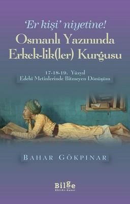 Osmanlı Yazınında Erkeklikler Kurgusu