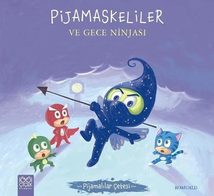 Pijamaskeliler ve Gece Ninjası-Pijamalılar Çetesi