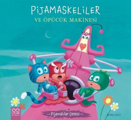 Pijamaskeliler ve Öpücük Makinesi-Pijamalılar Çetesi