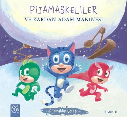 Pijamaskeliler ve Kardan Adam Makinesi-Pijamalılar Çetesi