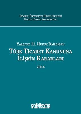 Yargıtay 11. Hukuk Dairesinin Türk Ticaret Kanunu'na İlişkin Kararları 2014