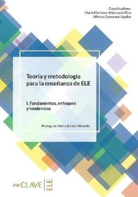 Teoria y metodología para la ensenanza del ELE I. Fundamentos enfoques y tendencias