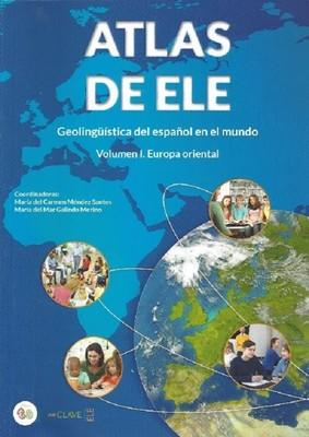 Atlas de ELE-Geolingüistica del espanol en el mundo I. Europa oriental