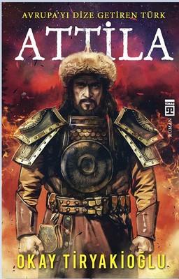 Attila-Avrupayı Dize Getiren Türk