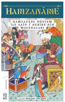 Hamzanâme ve Hamzazâde Rüstem ile Said-i Nebîre'nin Maceraları