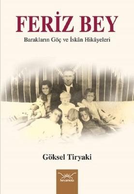 Feriz Bey-Barakların Göç ve İskan Hikayeleri