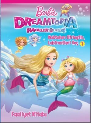 Barbie Dreamtopia Hayaller Ülkesi-Noktaları Birleştir-Labirentleri Geç Faaliyet Kitabı