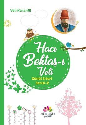 Hacı Bektaş-ı Veli-Gönül Erleri Serisi-2