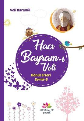 Hacı Bayram-ı Veli-Gönül Erleri Serisi-5