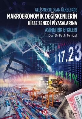 Gelişmekte Olan Ülkelerde Makroekonomik Değişkenlerin Hisse Senedi Piyasalarına Asimetrik Etkileri