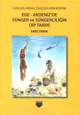 Ege-Akdeniz'de Sünger ve Süngerciliğin Dip Tarihi