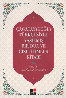 Çağatay-Doğu- Türkçesiyle Yazılmış Bir Dua Ve Gizemli İlimler Kitabı