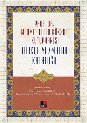 Prof.Dr.Mehmet Fatih Köksal Kütüphanesi Türkçe Yazmalar Kataloğu