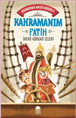Kahramanım Fatih-Kahraman Avcısı Kerem