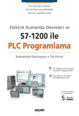 Elektrik Kumanda Devreleri ve S7–1200 ile PLC Programlama