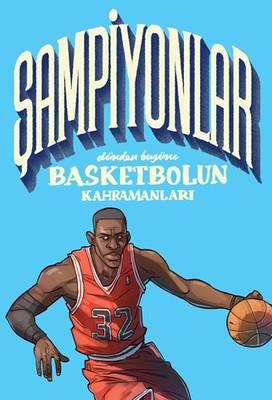 Şampiyonlar-Dünden Bugüne Basketbolun Kahramanları
