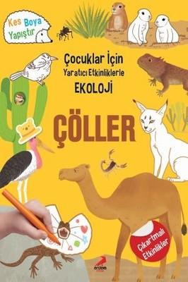 Çöller-Çocuklar için Yaratıcı Etkinliklerle Ekoloji