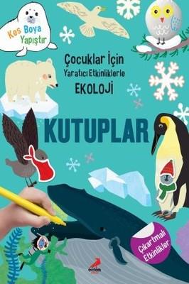 Kutuplar-Çocuklar için Yaratıcı Etkinliklerle Ekoloji