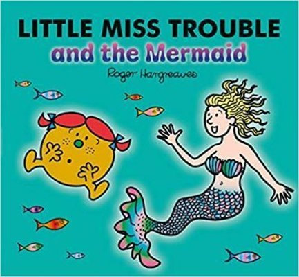 Little Miss Trouble and the Mermaid (Mr. Men & Little Miss Magic)