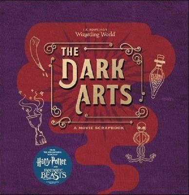J.K. Rowling's Wizarding World - The Dark Arts: A Movie Scrapbook
