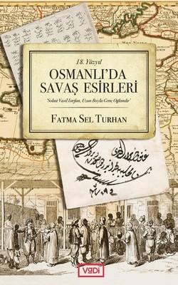 18.Yüzyıl Osmanlı'da Savaş Esirleri