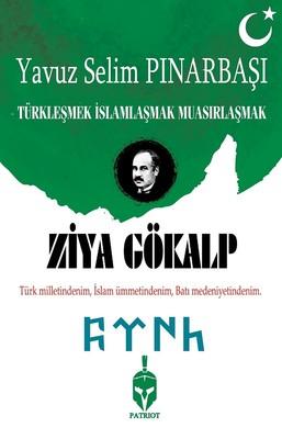 Ziya Gökalp-Türkleşmek İslamlaşmak Muasırlaşmak