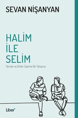 Halim ile Selim-Tanrılar ve Dinler Üzerine Bir Tartışma