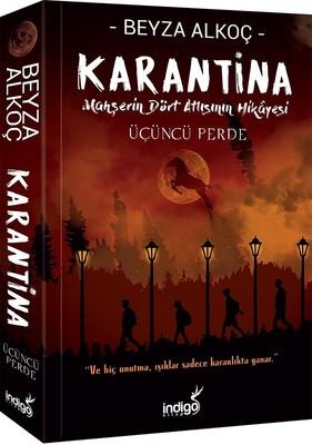 Karantina-Üçüncü Perde-Mahşerin Dört Atlısının Hikayesi