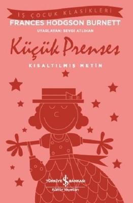 Küçük Prenses-Kısaltılmış Metin-İş Çocuk Klasikleri
