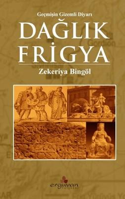 Dağlık Frigya-Geçmişin Gizemli Diyarı