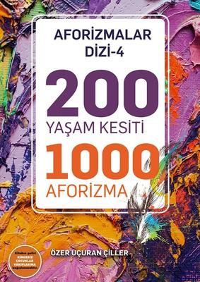 200 Yaşam Kesiti 1000 Aforizma-Aforizmalar Dizi 4