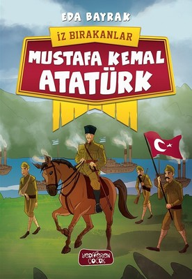 Mustafa Kemal Atatürk-İz Bırakanlar