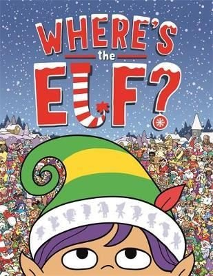 Where's the Elf?: A Christmas Search-and-Find Adventure (Search and Find Activity)