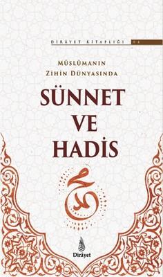 Müslümanın Zihin Dünyasında Sünnet ve Hadis-Dirayet Kitaplığı 4