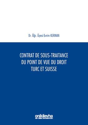 Contrat De Sous-Traitance Du Point De Vue Du Droit Turc Et SuAisse